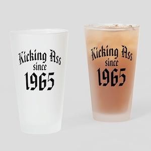 Kicking Ass Since 1965 Drinking Glass