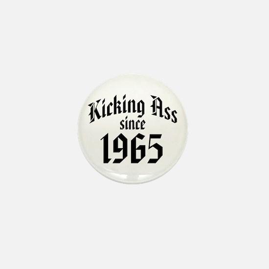Kicking Ass Since 1965 Mini Button