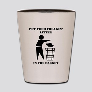 Put Your Litter in the Basket Shot Glass