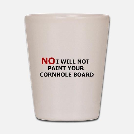 NO I Will Not Shot Glass