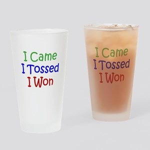 I Came I Tossed I Won Drinking Glass