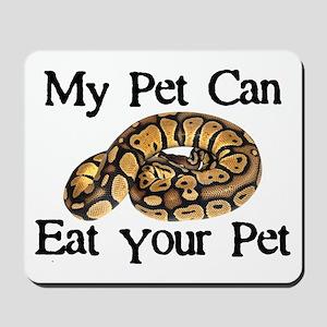 My Pet Can Eat Your Pet Mousepad