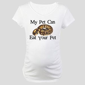My Pet Can Eat Your Pet Maternity T-Shirt