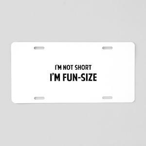 I'm FUN-SIZE Aluminum License Plate