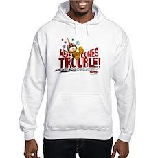 Here Comes Trouble Hooded Sweatshirt