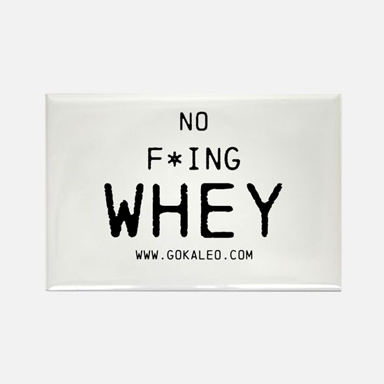 No F*ing Whey Rectangle Magnet