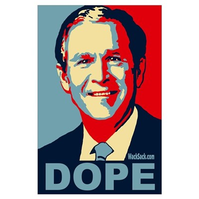 George Bush - DOPE Poster
