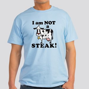 I am Not a Steak Light T-Shirt