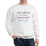 Bad Officials/Good People Sweatshirt
