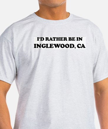 Rather be in Inglewood Ash Grey T-Shirt