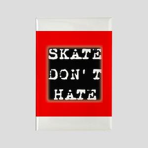 Skate Don't Hate Rectangle Magnet