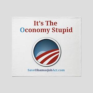It's The Oconomy Stupid Throw Blanket