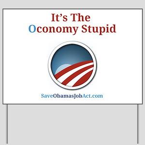 It's The Oconomy Stupid Yard Sign