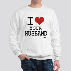I love your husband Sweatshirt
