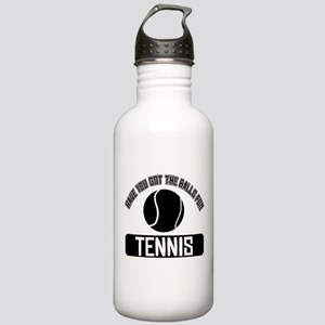 Got the balls for Tennis Stainless Water Bottle 1.
