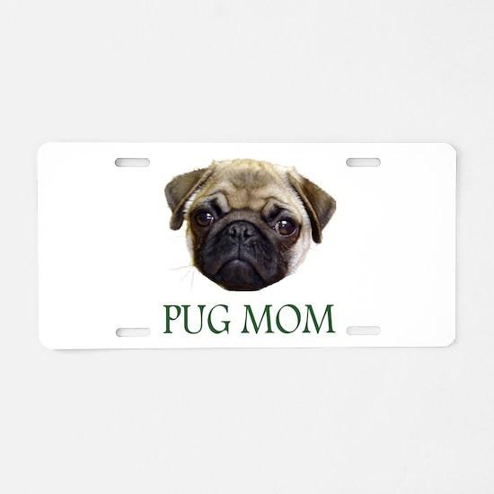Cute Pug mom Aluminum License Plate