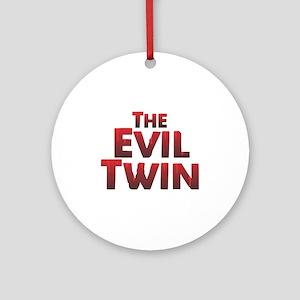 The Evil Twin Round Ornament