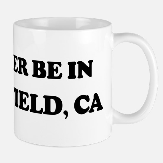 Rather be in Bakersfield Mug