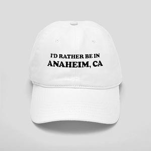 Rather be in Anaheim Cap
