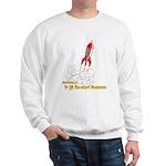 Actually, It Is Rocket Science Sweatshirt