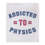 Addicted to Physics Throw Blanket