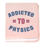Addicted to Physics baby blanket