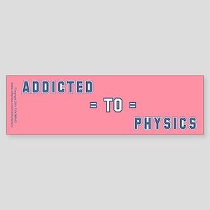 Addicted to Physics Sticker (Bumper)