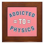 Addicted to Physics Framed Tile