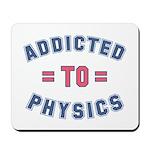 Addicted to Physics Mousepad