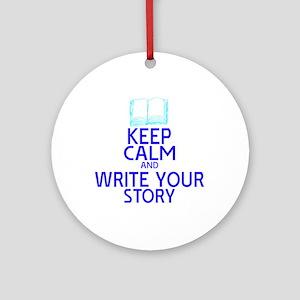 Keep Calm Write Story Round Ornament