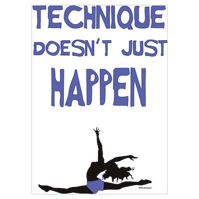 Technique Doesn't Just Happen Poster