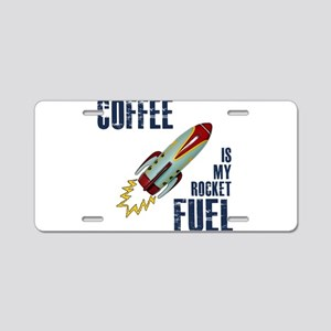 Coffee is my Rocket Fuel Aluminum License Plate