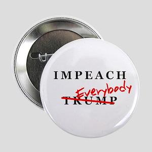 "Impeach Everybody! 2.25"" Button"