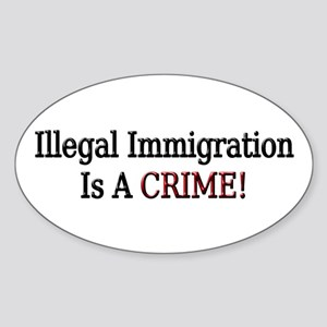 Illegal Immigration Is a Crim Oval Sticker