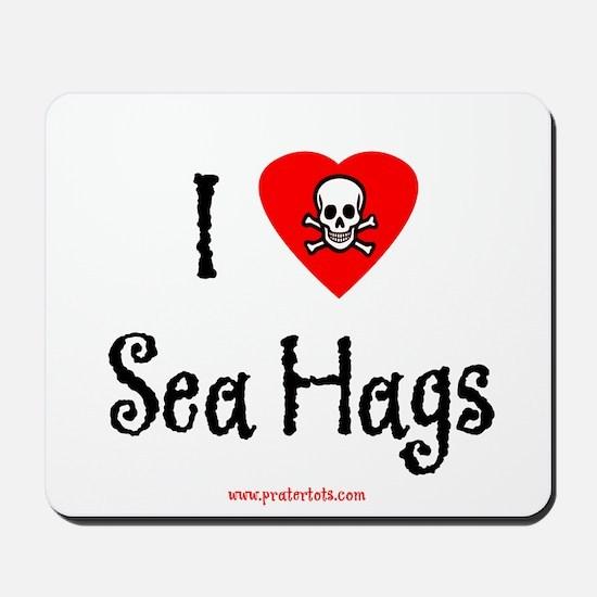 I (heart) Sea Hags Mousepad
