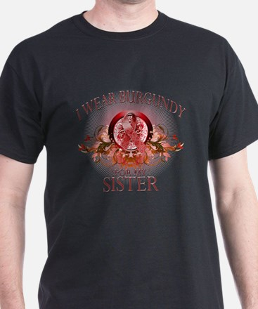 I Wear Burgundy for my Sister T-Shirt