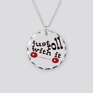 Just Roll With It Necklace Circle Charm