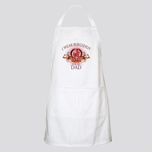 I Wear Burgundy for my Dad (f Apron