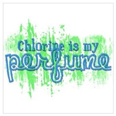 Chlorine is my Perfume (3 des Poster