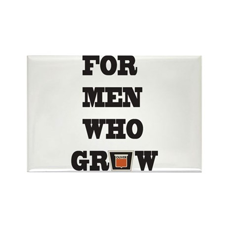 For Men Who Grow Rectangle Magnet
