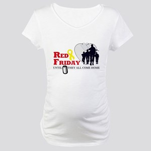 Red Friday - Until They All C Maternity T-Shirt