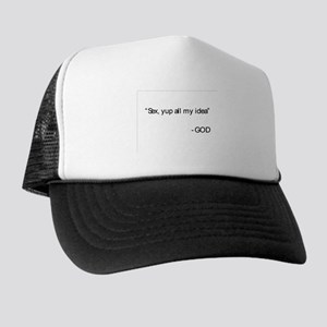 """Sex, yup all my idea"" Trucker Hat"
