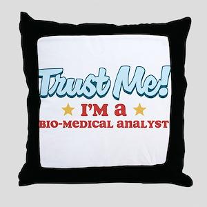 Trust me Bio-medical analyst Throw Pillow
