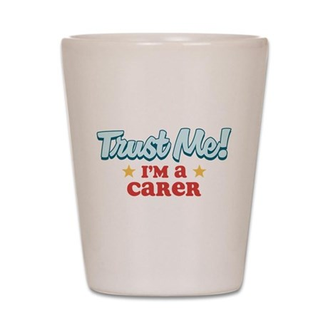 Trust me Carer Shot Glass