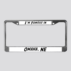 Famous in Omaha License Plate Frame