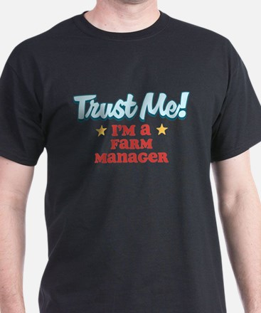Trust me Farm Manager T-Shirt