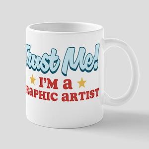 Trust me Graphic artist Mug