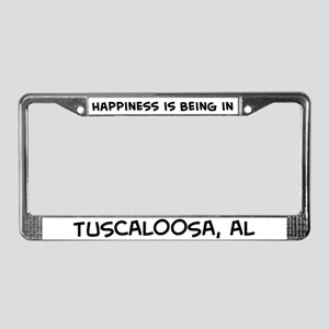 Happiness is Tuscaloosa License Plate Frame
