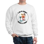 I am in shape! Sweatshirt