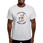 I am in shape! Light T-Shirt